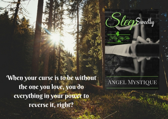 Book Spotlight: Sleep Sweetly by Angel Mystique #FairyTales #NewRelease #ParanormalRomance