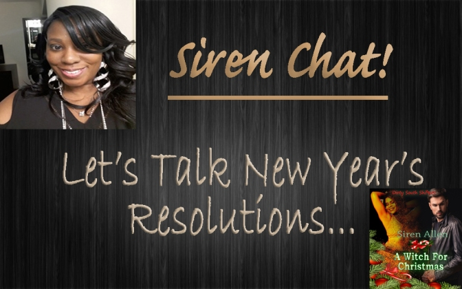 New Year's Resolutions W/Siren And The Characters From A Witch For Christmas. #PNR #SirenChat #IRromance