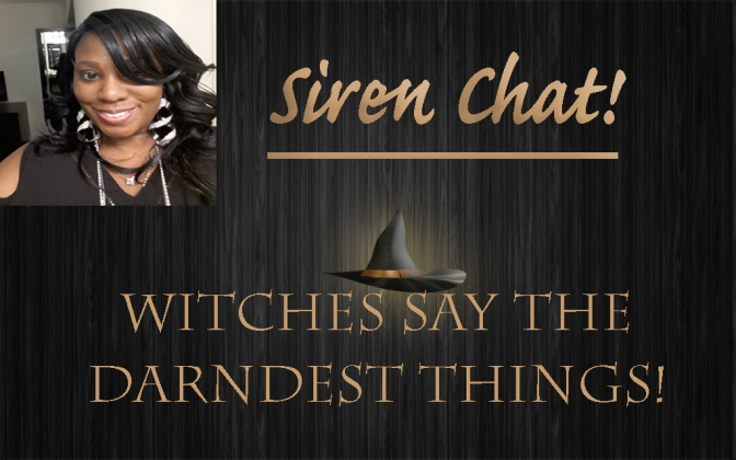 Witches Say The Darndest Things Part 1. #Giveaway #WitchesDoItBetter