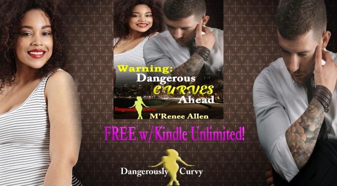 #NewRelease – WARNING: Dangerous Curves Ahead. #SirenMrenee #Giveaway